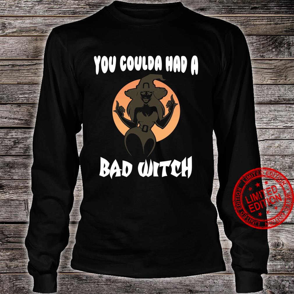 You Coulda Had a Bad Witch Halloween Funny Shirt long sleeved