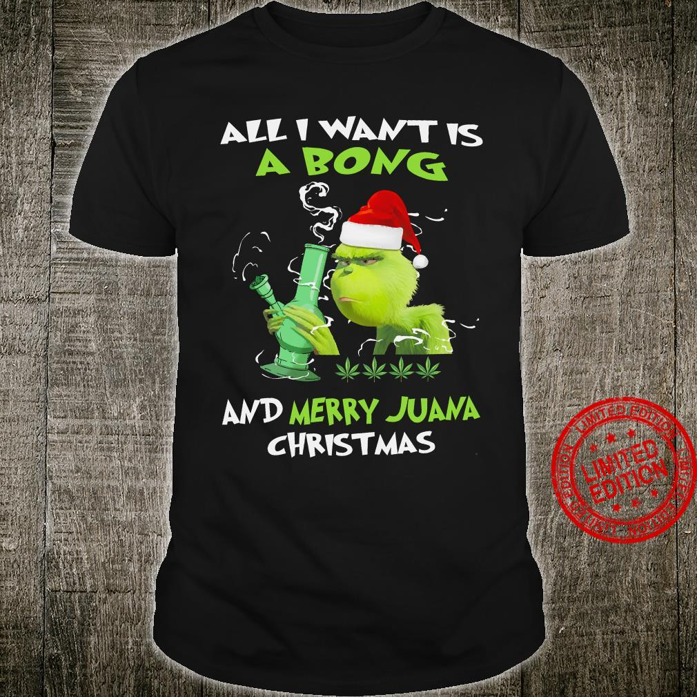 Grinch With Santa Hat All I Want It A Bong And Merry Juana Christmas Shirt unisex