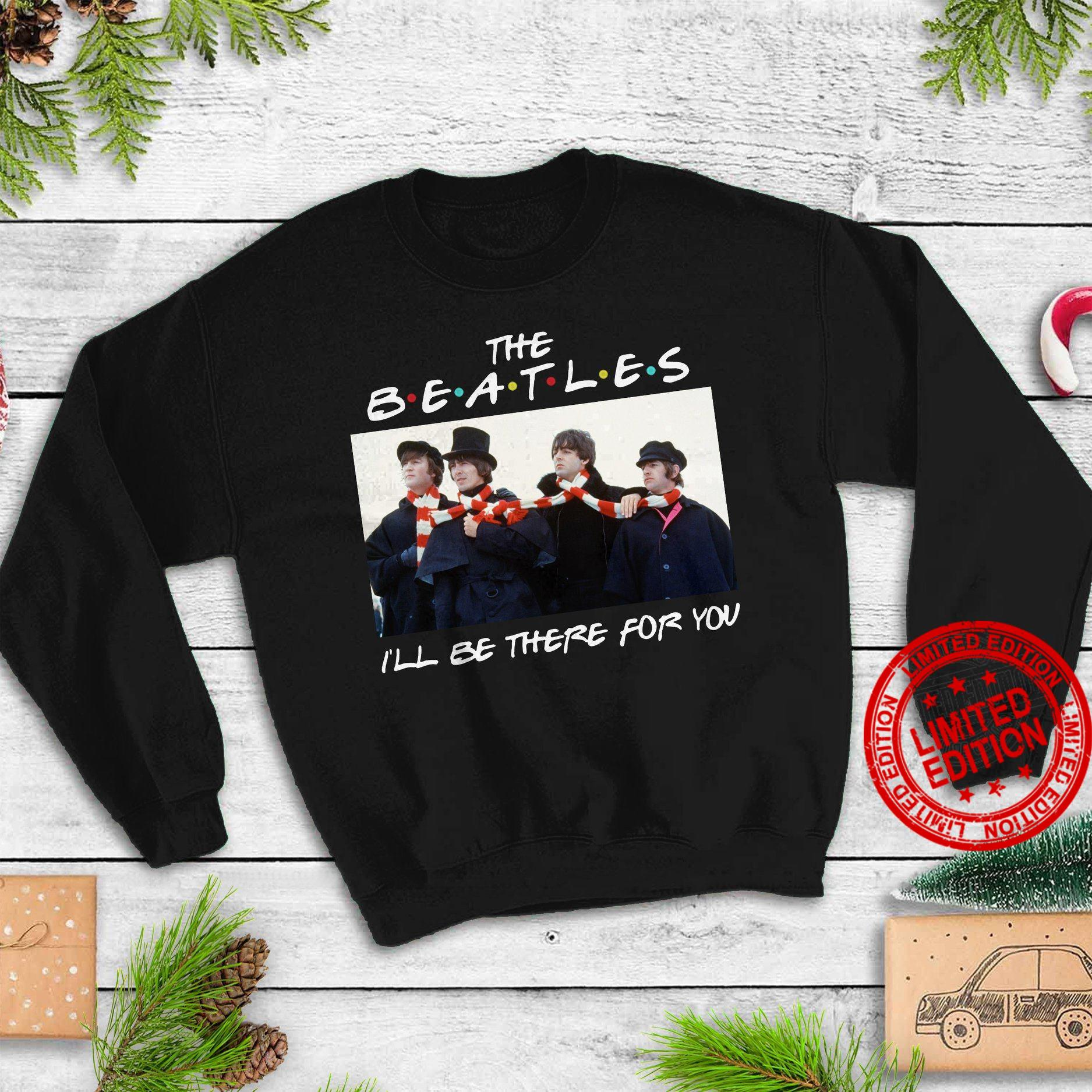 The Beatles I'll Be There For You Shirt